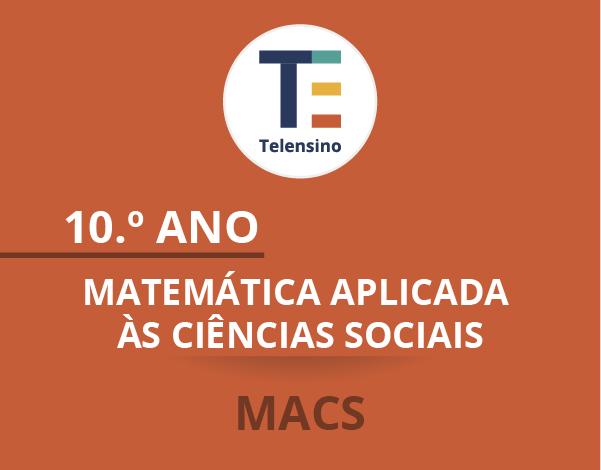 10.º Ano – Matemática Aplicada às Ciências Sociais (MACS) * | TELENSINO