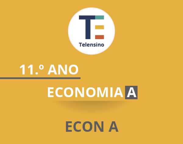11.º Ano – Economia A | TELENSINO