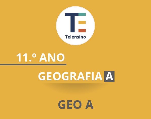 11.º Ano – Geografia A | TELENSINO