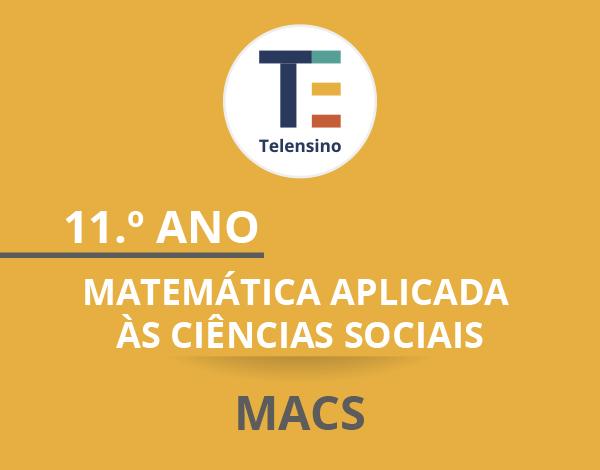 11.º Ano – Matemática Aplicada às Ciências Sociais (MACS)   TELENSINO
