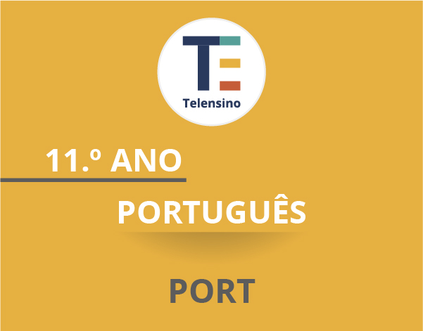 11.º Ano – Português * | TELENSINO