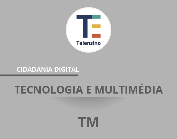 Tecnologia e Multimédia: Cidadania Digital | TELENSINO