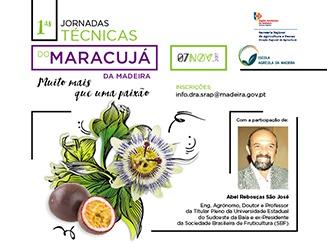 Direção Regional de Agricultura promove as 1.as Jornadas Técnicas do Maracujá da Madeira