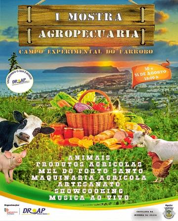 1ª Mostra Agropecuaria de Porto Santo 30 e 31 de Agosto pelas 18h