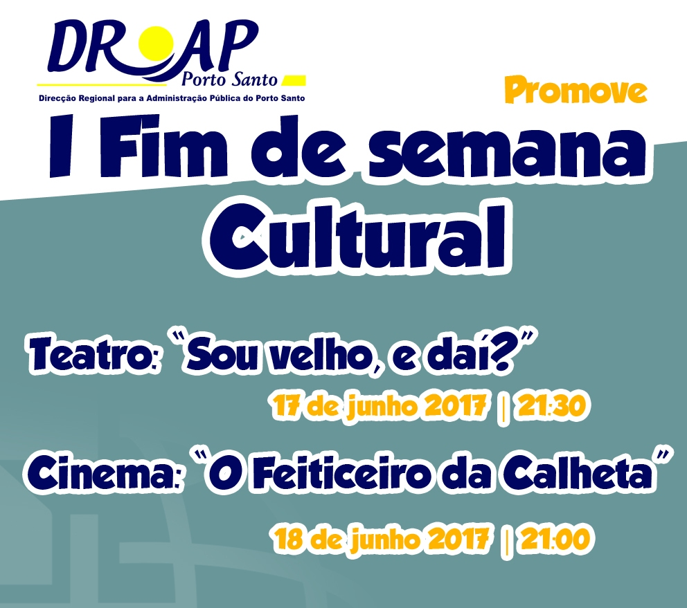 I Fim de Semana Cultural da Direção Regional para a Administração Pública do Porto Santo