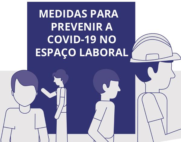 Medidas para prevenir a COVID-19 no espaço laboral