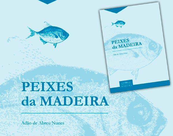 """Livro """"Peixes da Madeira""""  de Adão Nunes reeditado"""