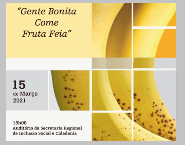 """15 Março - Dia Mundial dos Direitos do Consumidor - """"Gente Bonita Come Fruta Feia"""""""