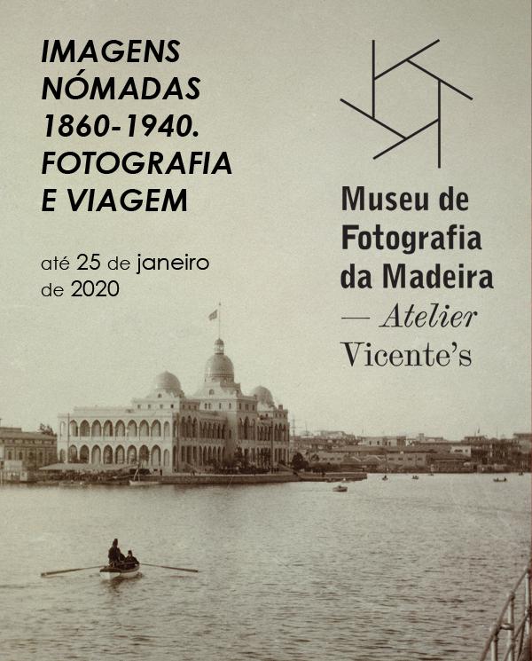 """""""Imagens Nómadas 1860-1940. Fotografia e Viagem""""(1)"""