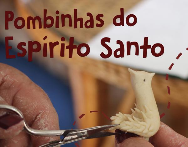 """""""Pombinhas do Espírito Santo"""""""