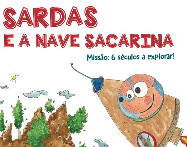 """""""O Sardas e a Nave Sacarina"""""""