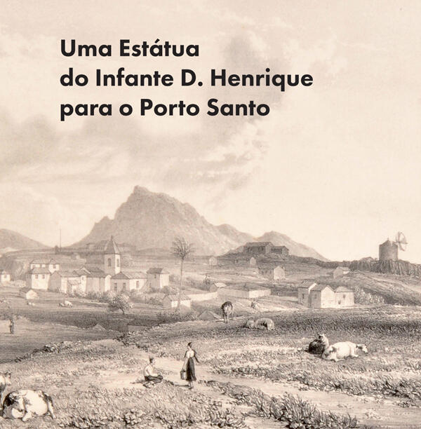 Uma Estátua do Infante D. Henrique para o Porto Santo