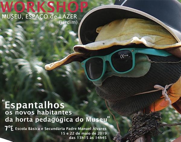 """Workshop """"Espantalhos, os Novos Habitantes da Horta Pedagógica do Museu"""""""