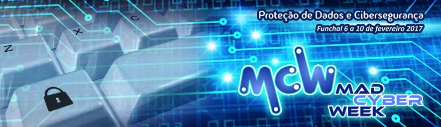 Cibersegurança e Proteção de Dados - MadCyberWeek 2017