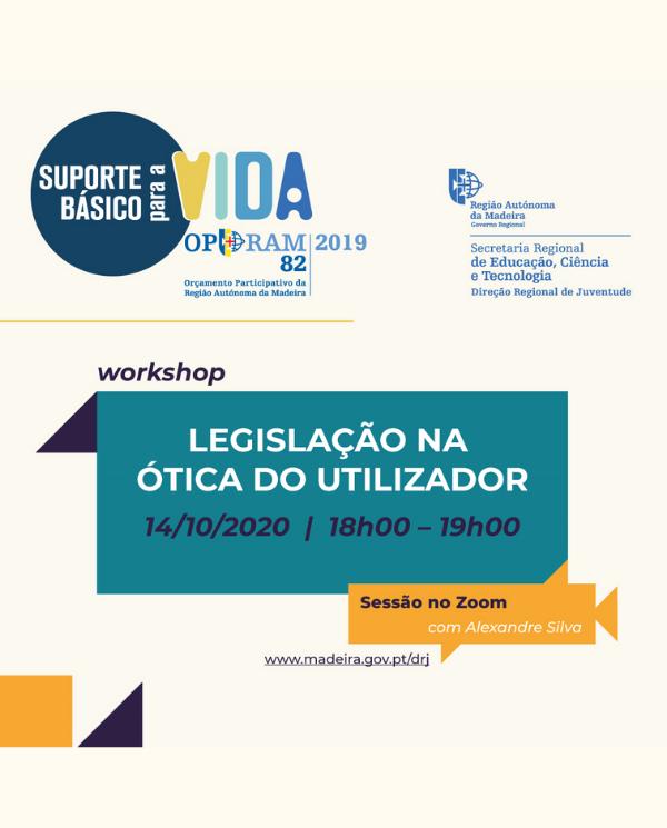 LEGISLAÇÃO NA ÓTICA DO UTILIZADOR|WORKSHOP GRATUITO NO ZOOM, DIA 14 DE OUTUBRO