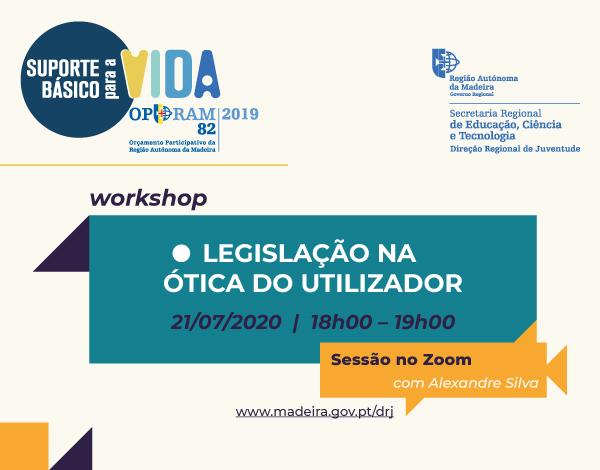 Legislação na Ótica do utilizador | workshop gratuito no Zoom, dia 21 de julho