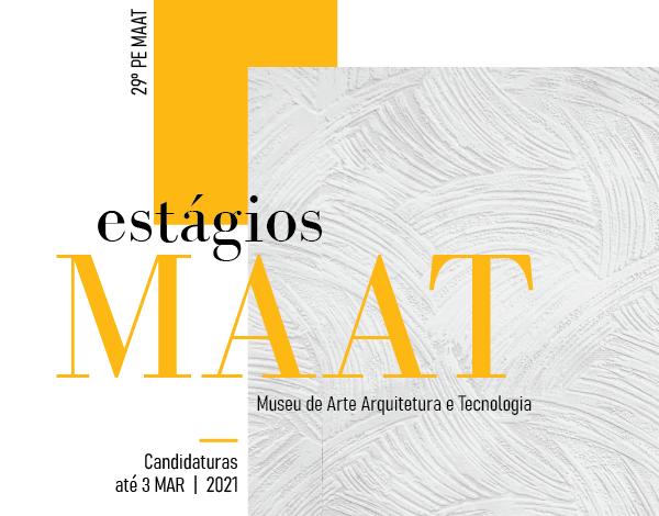 Estágios no Museu de Arte Arquitetura e Tecnologia, em Lisboa