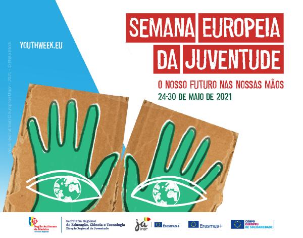 Semana Europeia da Juventude 2021 | «O nosso futuro nas nossas mãos»