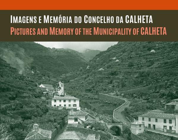 Imagens e Memória do Concelho da Calheta