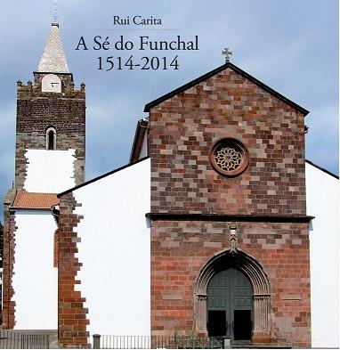 """Livro """"A Sé do Funchal 1514-2014"""" lançado em cerimónia pública"""
