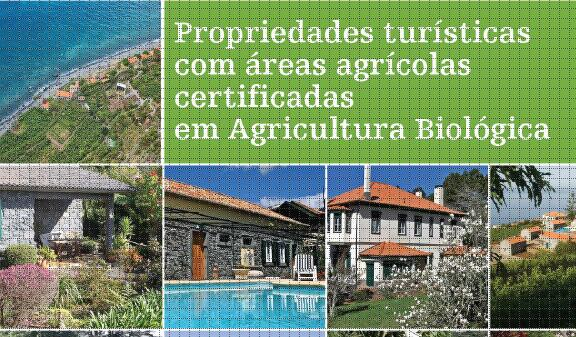 Propriedades turísticas com áreas agrícolas certificadas em agricultura biológica